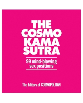 The Cosmo Kama Sutra 99 Mind Blowing Sex Positions - New Addition Hard Cover Book