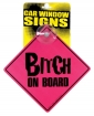 Bitch on Board Car Window Signs