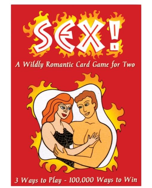Sex! A Romantic Card Game