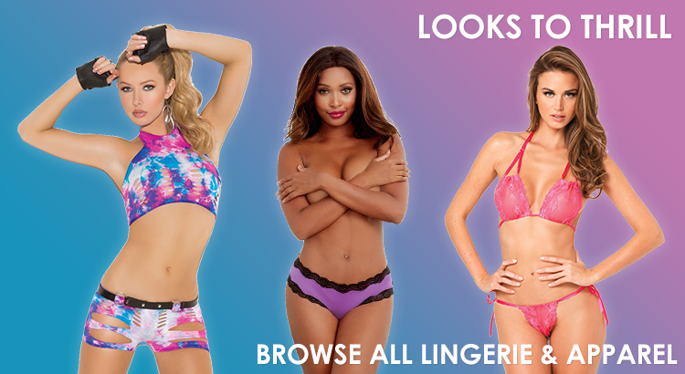 Looks to thrill! Browse thousands of lingerie & apparel items!